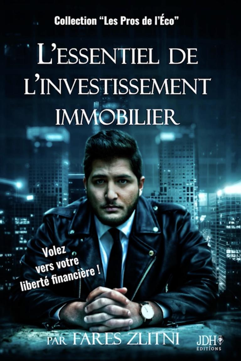 L'essentiel de l'investissement immobilier de Fares Zlitni